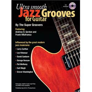 GORDON ANDREW D. - ULTRA SMOOTH JAZZ GROOVES FOR GUITAR + CD