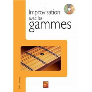 LAMBOLEY DENIS - IMPROVISATION AVEC GAMMES METHODE GUITARE + CD