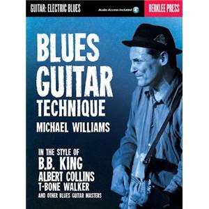 WILLIAMS MICHAEL - BERKLEE BLUES GUITAR TECHNIQUE + DOWNLOADING CODE