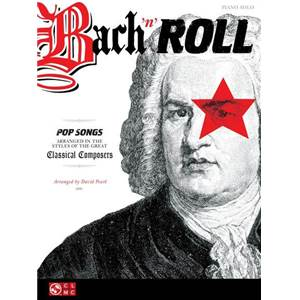PEARL DAVID - BACH 'N' ROLL POP SONGS ARRANGED IN THE STYLES OF GREAT CLASSICAL COMPOSERS