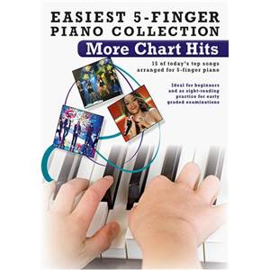 COMPILATION - EASIEST 5 FINGER PIANO COLLECTION : MORE CHART HITS