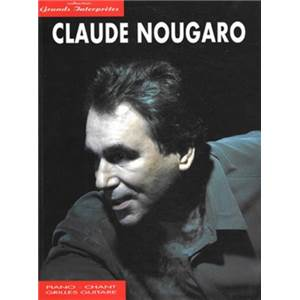 NOUGARO CLAUDE - GRANDS INTERPRETES P/V/G