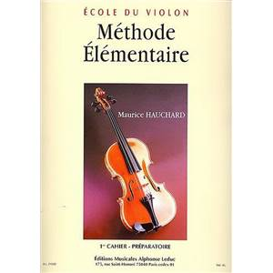 HAUCHARD MAURICE - METHODE ELEMENTAIRE POUR VIOLON VOL.1