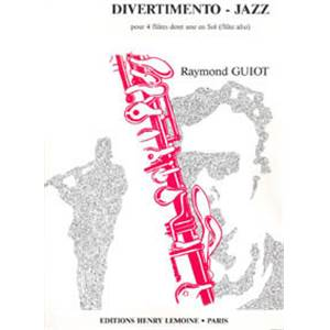 GUIOT RAYMOND - DIVERTIMENTO-JAZZ - 4 FLUTES DONT UNE EN SOL (CONDUCTEUR ET PARTIES)