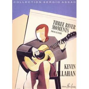 CALLAHAN KEVIN - THREE RIVER MOMENTS - GUITARE