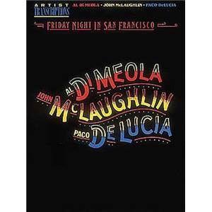 DI MEOLA / MCLAUGHLIN / DE LUCIA - FRIDAY NIGHT IN SAN FRANCISCO GUITAR TAB.