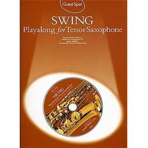 COMPILATION - GUEST SPOT SWING PLAY ALONG FOR TENOR SAXOPHONE + CD