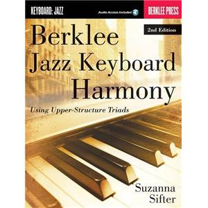 SIFTER SUZANNA - BERKLEE JAZZ KEYBOARD HARMONY USING UPPER-STRUCTURE TRIADS 2nd EDITION + AUDIO O