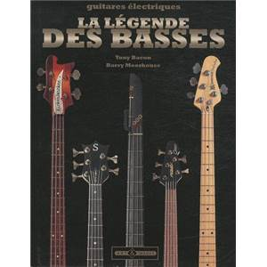 BACON TONY / MOORHOUSE BARRY - GUITARES ELECTRIQUES : LA LEGENDE DES BASSES