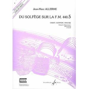 ALLERME JEAN MARC - DU SOLFEGE SUR LA F.M. 440.5 CHANT/AUDITION/ANALYSE ELEVE