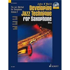 O'NEILL J. - DEVELOPING JAZZ TECHNIQUE FOR ALTO SAXOPHONE + CD