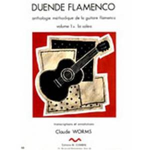 WORMS CLAUDE - DUENDE FLAMENCO VOL.1A SOLEA TRANSCRIPTIONS ET ARRANGEMENTS