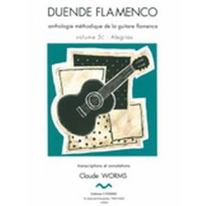 WORMS CLAUDE - DUENDE FLAMENCO VOL.5C - ALEGRIAS - GUITARE FLAMENCA