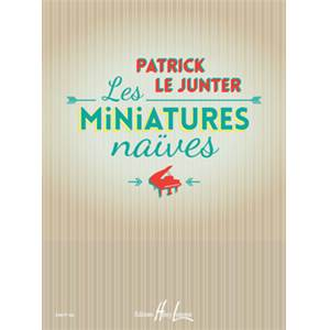 LE JUNTER PATRICK - LES MINIATURES NAIVES - PIANO