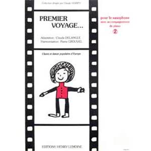 DELANGLE/GROUVEL - PREMIER VOYAGE VOL.2 - SAXOPHONE MIB ET PIANO