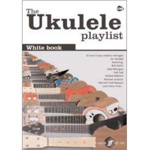 COMPILATION - UKULELE PLAYLIST THE WHITE VOL.CHORD SONGBOOK