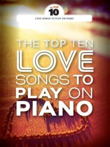 COMPILATION - THE TOP TEN LOVE SONGS TO PLAY ON PIANO