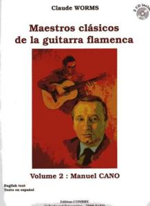 WORMS CLAUDE - MAESTROS CLASICOS DE LA GUITARRA FLAMENCA VOL.2 : MANUEL CANO + 2CD - GUITARE FLAMEN
