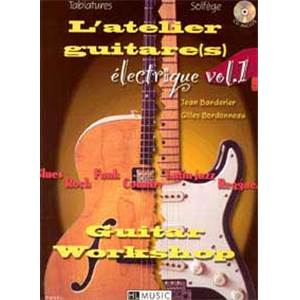 BANDERIER J. / BORDONNEAU G. - L'ATELIER GUITARE ELECTRIQUE VOL.1 PIECES POUR 1, 2 GUITARES + CD