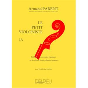 PARENT ARMAND - LE PETIT VIOLONISTE VOL.1A - VIOLON ET PIANO