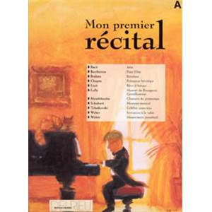 MON PREMIER RECITAL VOL.A - PIANO