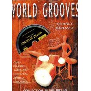 MENASSE CHARLIE - WORLD GROOVES POUR BATTERIE + CD