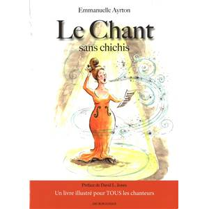 AYRTON EMMANUELLE - LE CHANT SANS CHICHIS METHODE
