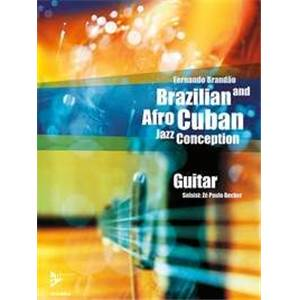 BRANDAO FERNANDO - BRAZILIAN ET AFRO CUBAN JAZZ CONCEPTION GUITAR + CD