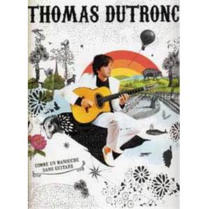 DUTRONC THOMAS - COMME UN MANOUCHE SANS GUITARE CHANT/GRILLES GUITARE #