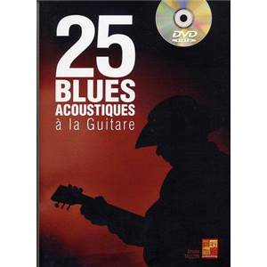 TAUZIN BRUNO - 25 BLUES ACOUSTIQUE A LA GUITARE + DVD