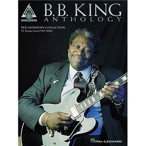 B.B. KING - ANTHOLOGY GUITARE TABLATURE EDITION