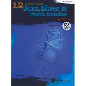 MINTZER BOB - 12 MEDIUM EASY JAZZ, BLUES & FUNK ETUDES EB INSTRUMENTS + CD