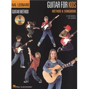 SCHROEDL / MORRIS - HAL LEONARD GUITAR METHOD GUITAR FOR KIDS METHOD/SONGBOOK + CD