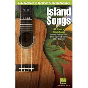 COMPILATION - UKULELE CHORD SONGBOOK THE ISLAND SONGS 60 TROPICAL BEACH SONGS
