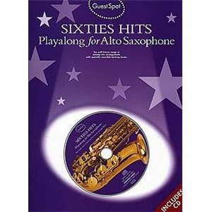 COMPILATION - GUEST SPOT SIXTIES HITS PLAY ALONG FOR ALTO SAXOPHONE + CD