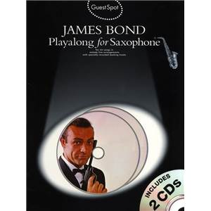 COMPILATION - GUEST SPOT JAMES BOND PLAY ALONG FOR SAXOPHONE + 2CDS Épuisé