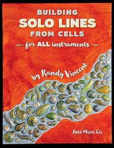 VINCENT RANDY - BUILDING SOLO LINES FROM CELLS FOR ALL INSTRUMENTS