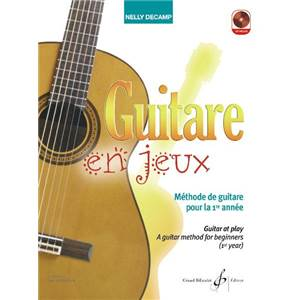 DECAMP NELLY - GUITARE EN JEUX METHODE DE GUITARE POUR LA PREMIERE ANNEE + CD