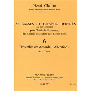 CHALLAN HENRI - 380 BASSES ET CHANTS DONNES VOL.6A ENSEMBLE DES ACCORDS ALTERATIONS TEXTES