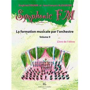DRUMM/ALEXANDRE - SYMPHONIC FM VOL.9 : ELEVE : ACCORDEON - FORMATION MUSICALE