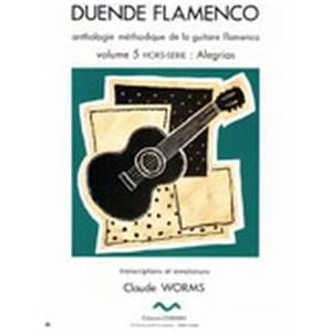 WORMS CLAUDE - DUENDE FLAMENCO VOL.5 HORS SERIE : ALEGRIAS - GUITARE FLAMENCA