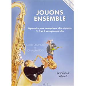 DELANGLE/BOIS - JOUONS ENSEMBLE VOL.1 - 2, 3 OU 4 SAXOPHONES
