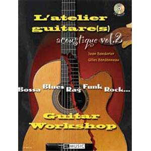 BANDERIER J. / BORDONNEAU G. - L'ATELIER GUITARE ACOUSTIQUE VOL.2 PIECES POUR 1, 2 GUITARES + CD