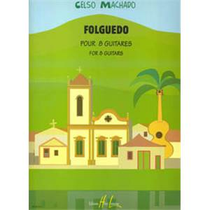 MACHADO CELSO - FOLGUEDO - 8 GUITARES (CONDUCTEUR)