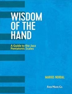 NORDAL MARIUS - WISDOM OF THE HAND A GUIDE TO THE JAZZ PENTATONIC SCALES