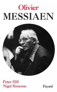 HILL PETER ET SIMEONE NIGEL - OLIVIER MESSIAEN - LIVRE